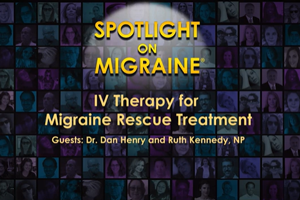 Spotlight on Migraine - IV Therapy