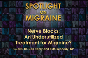 Spotlight on Migraine - Nerve Block